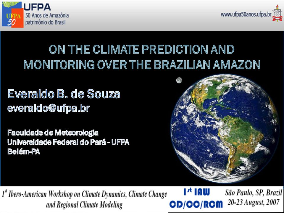 ON THE CLIMATE PREDICTION AND MONITORING OVER THE BRAZILIAN AMAZON