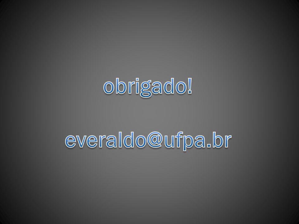 obrigado! everaldo@ufpa.br
