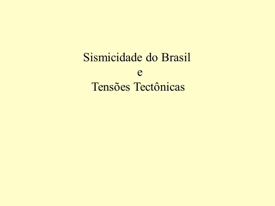 Sismicidade do Brasil e Tensões Tectônicas