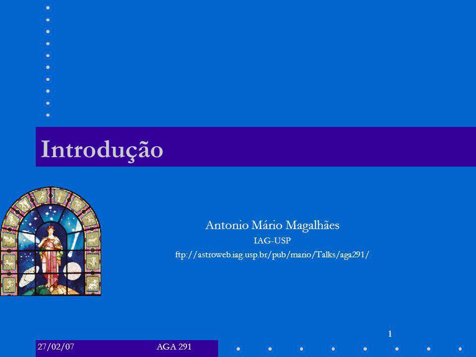Introdução Antonio Mário Magalhães IAG-USP