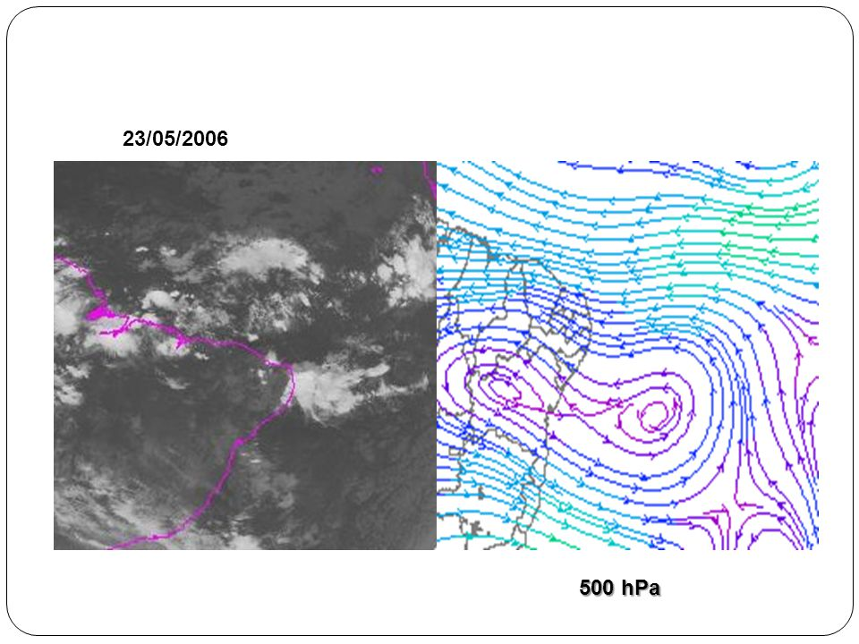 23/05/2006 As OL também participam na produção de prec em Alagoas 500 hPa