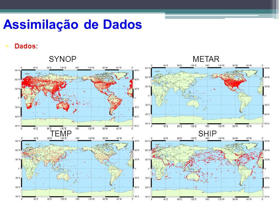 Assimilação de Dados Dados: SYNOP METAR TEMP SHIP 45