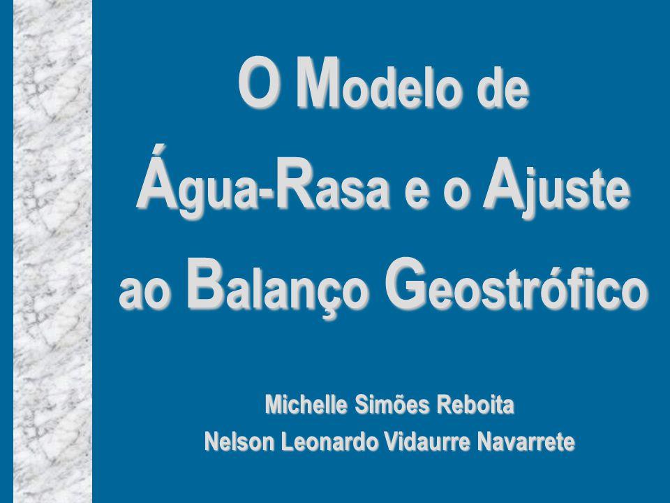 O Modelo de Água-Rasa e o Ajuste ao Balanço Geostrófico
