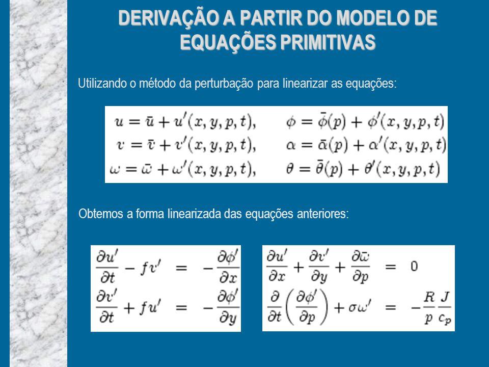 DERIVAÇÃO A PARTIR DO MODELO DE EQUAÇÕES PRIMITIVAS