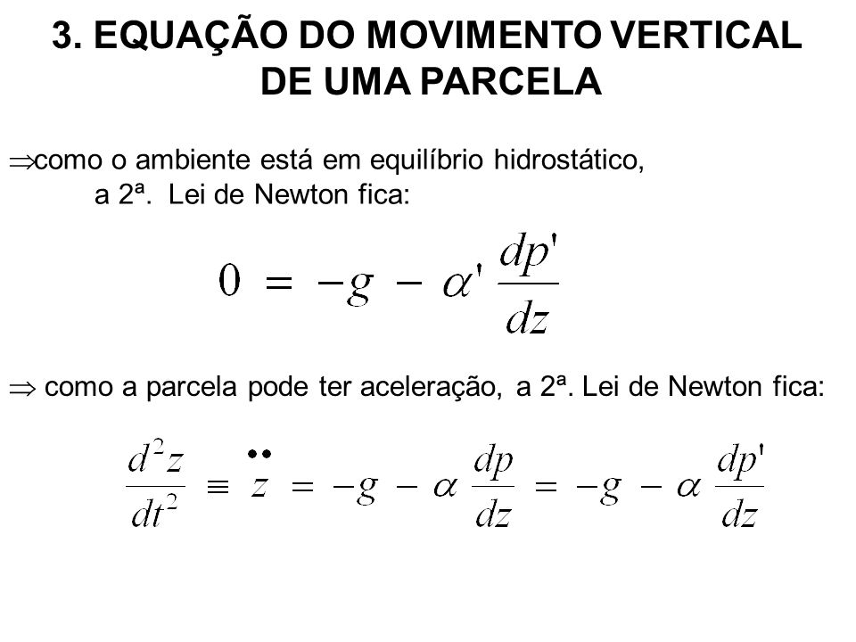 3. EQUAÇÃO DO MOVIMENTO VERTICAL