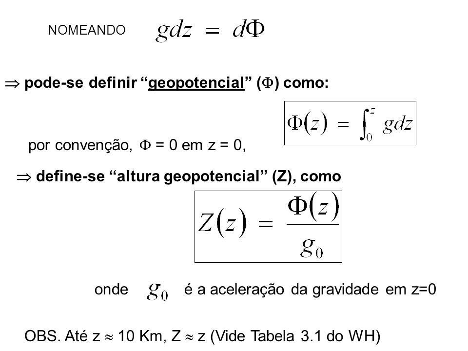  pode-se definir geopotencial () como: