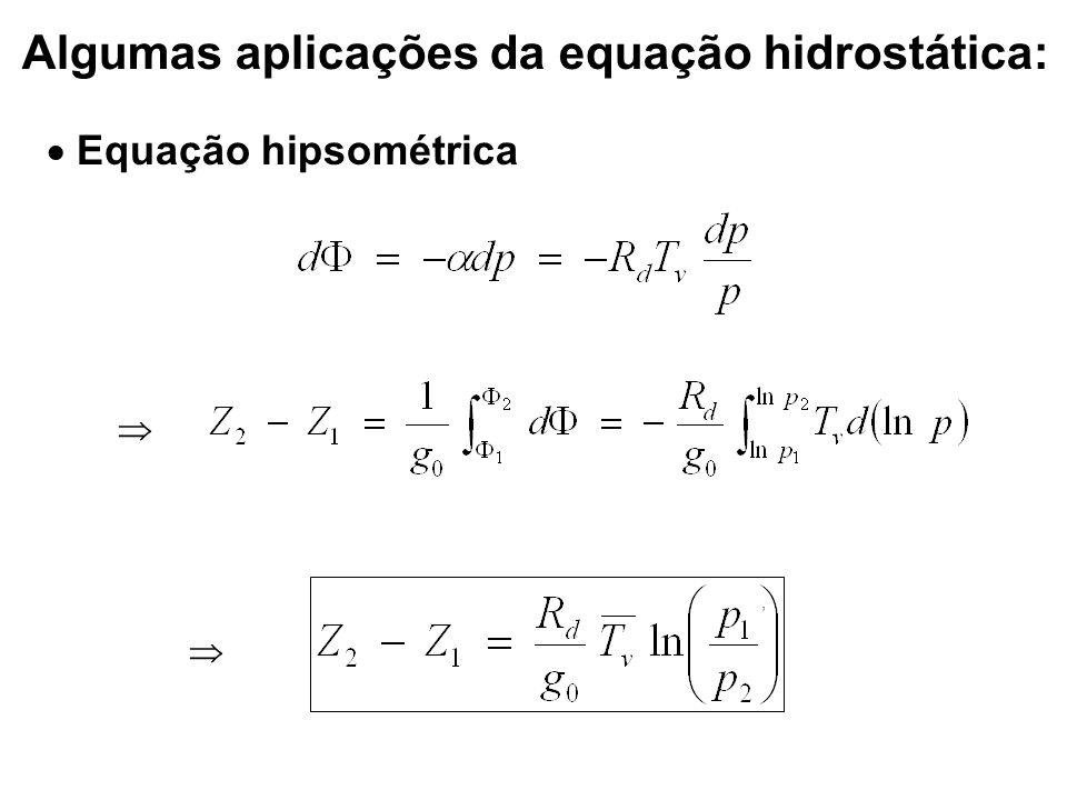 Algumas aplicações da equação hidrostática: