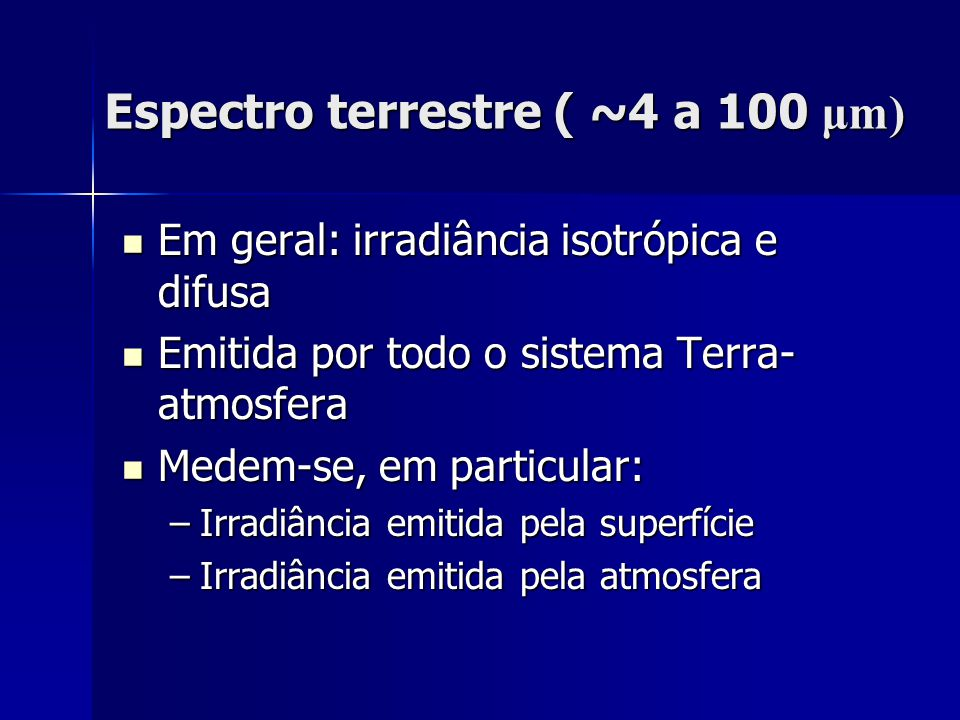 Espectro terrestre ( ~4 a 100 μm)