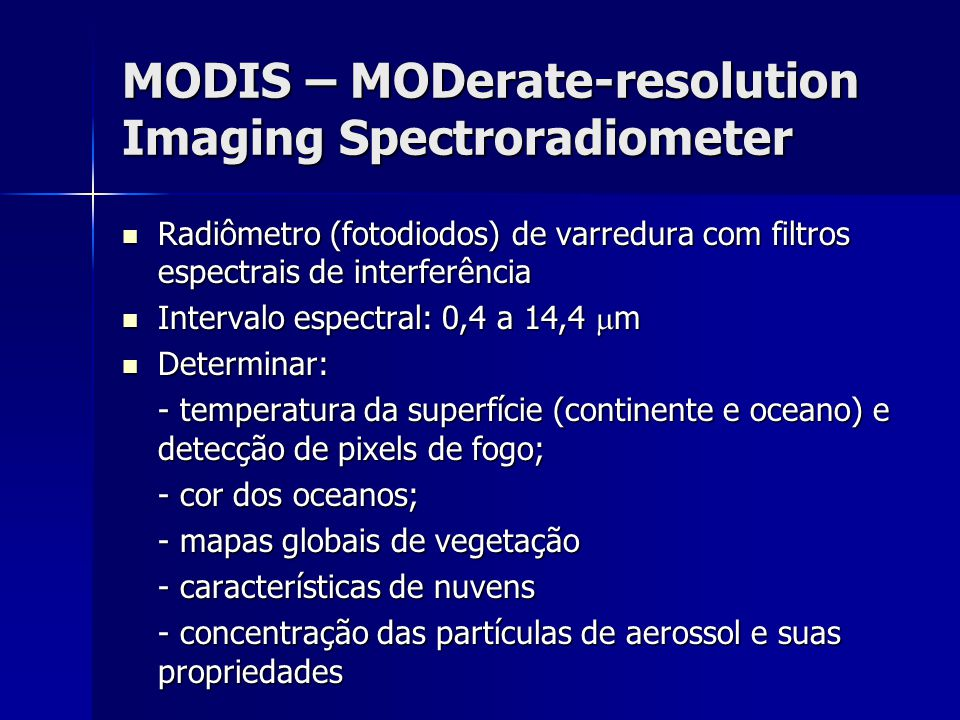 MODIS – MODerate-resolution Imaging Spectroradiometer