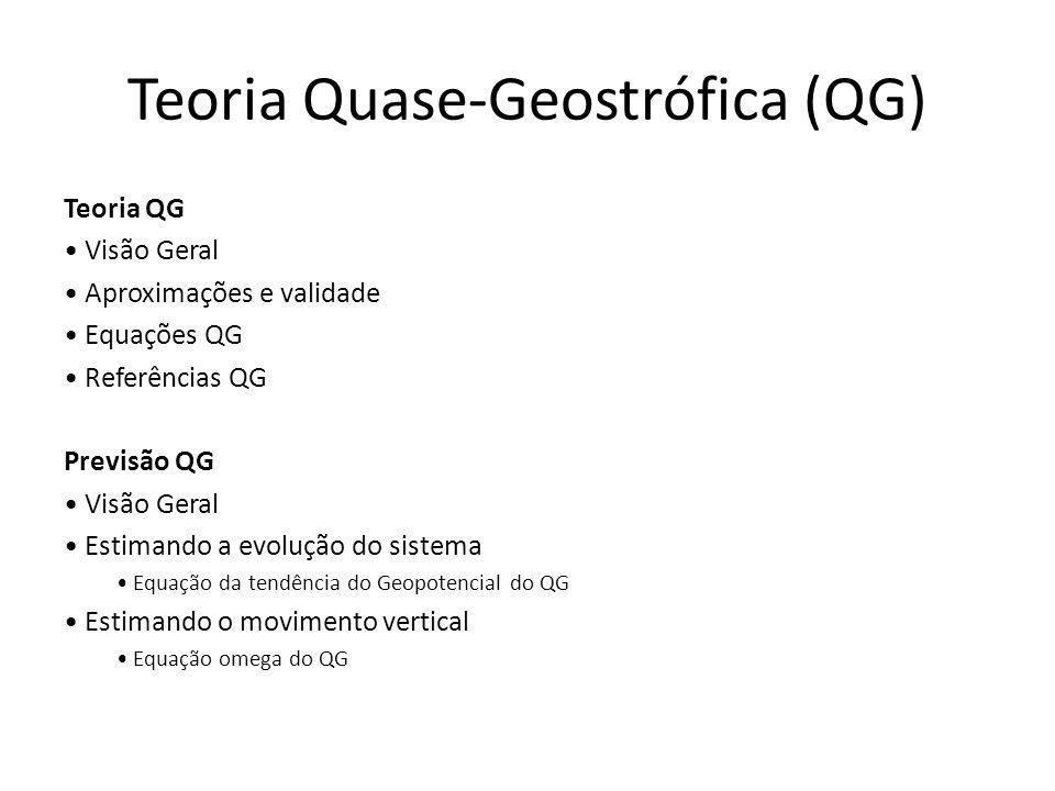 Teoria Quase-Geostrófica (QG)