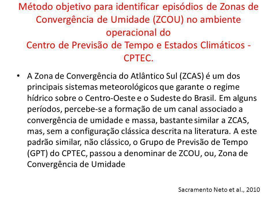 Método objetivo para identificar episódios de Zonas de Convergência de Umidade (ZCOU) no ambiente operacional do Centro de Previsão de Tempo e Estados Climáticos - CPTEC.
