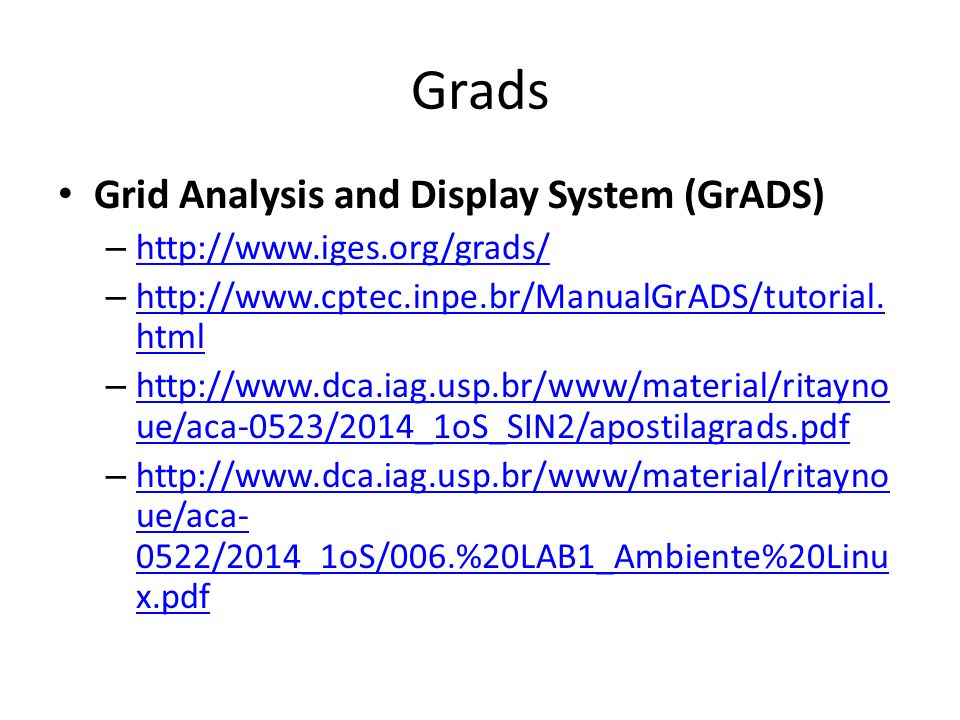 Grads Grid Analysis and Display System (GrADS)