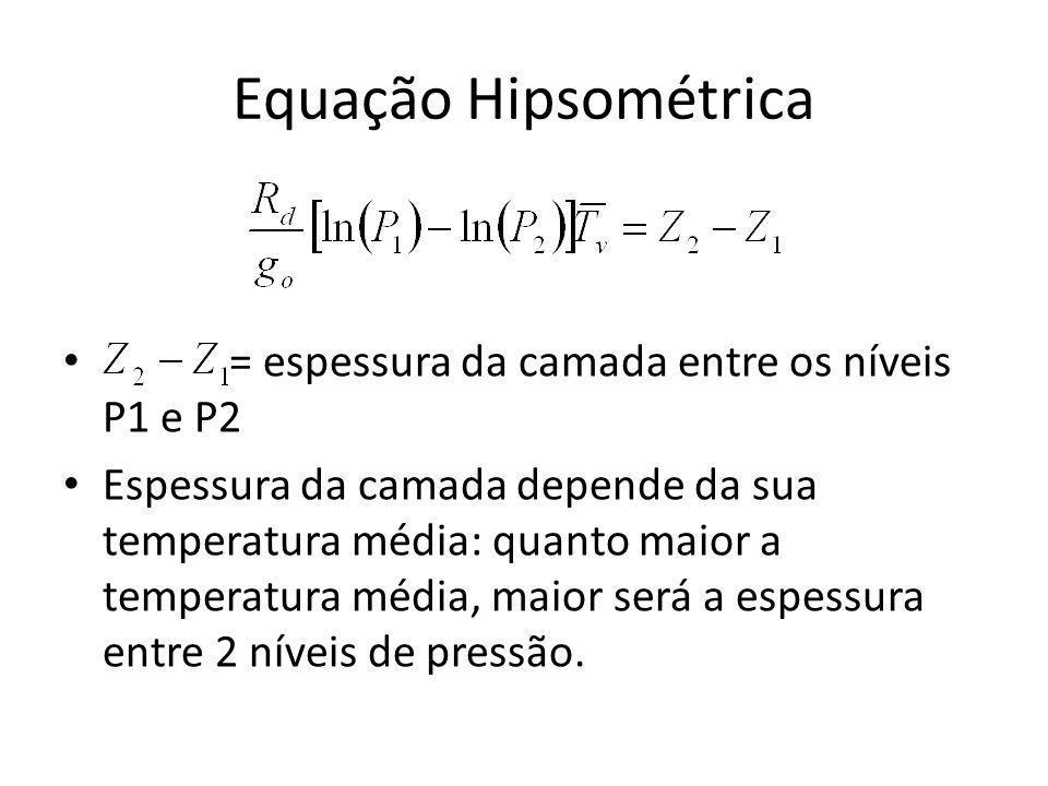 Equação Hipsométrica = espessura da camada entre os níveis P1 e P2