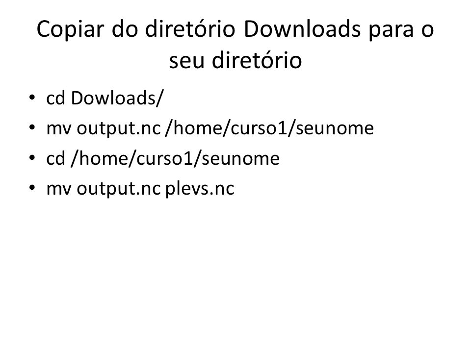 Copiar do diretório Downloads para o seu diretório