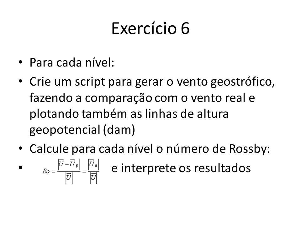 Exercício 6 Para cada nível: