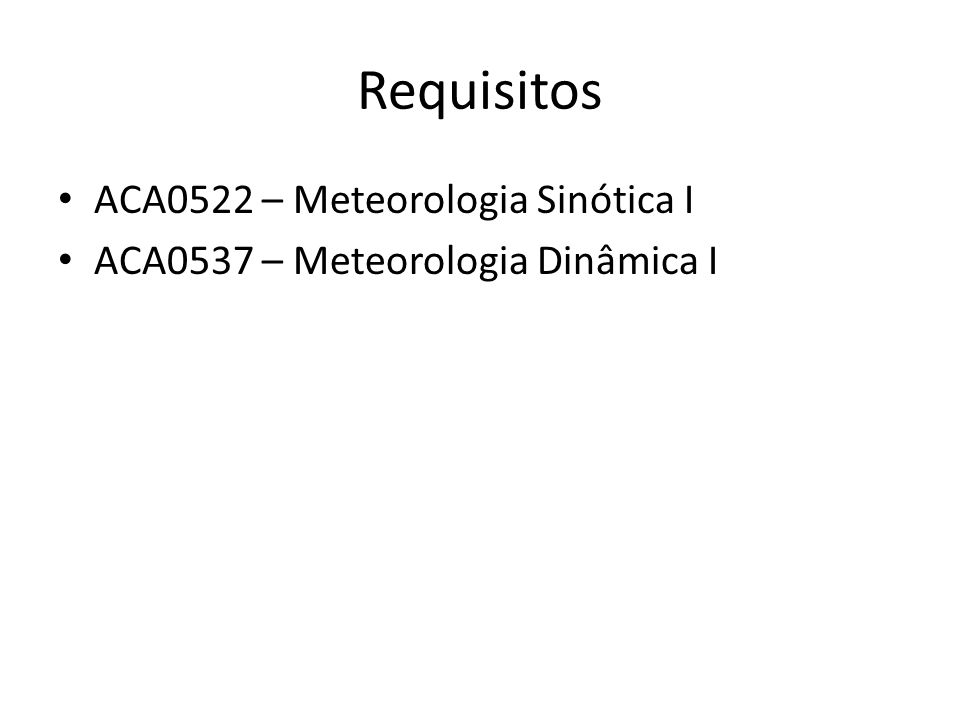 Requisitos ACA0522 – Meteorologia Sinótica I