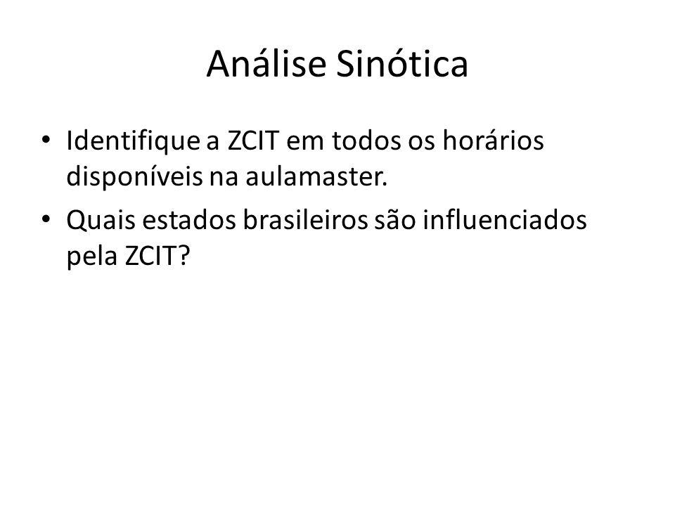 Análise Sinótica Identifique a ZCIT em todos os horários disponíveis na aulamaster.