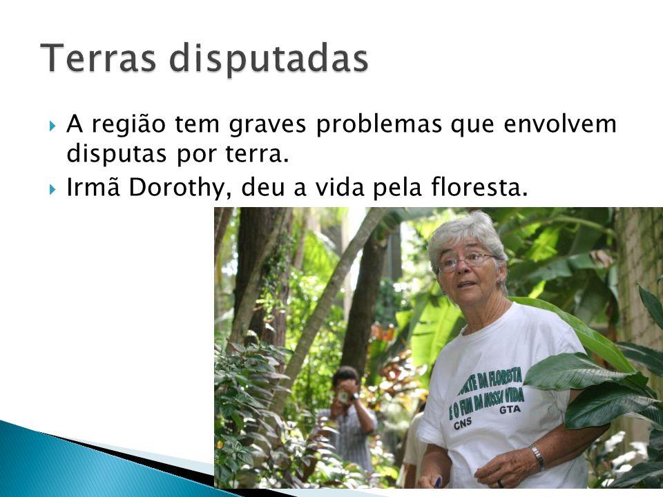 Terras disputadas A região tem graves problemas que envolvem disputas por terra.