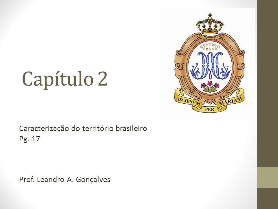 Capítulo 2 Caracterização do território brasileiro Pg. 17