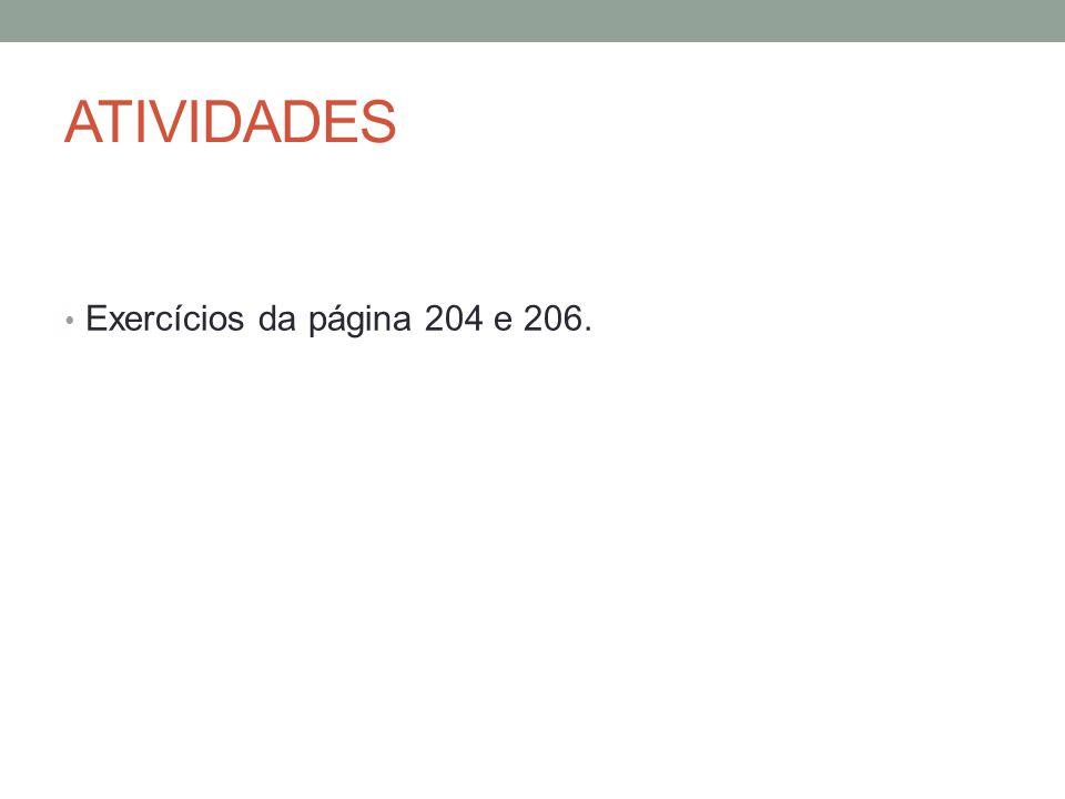 ATIVIDADES Exercícios da página 204 e 206.