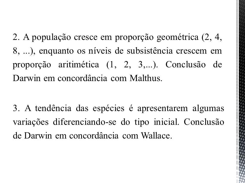 2. A população cresce em proporção geométrica (2, 4, 8,
