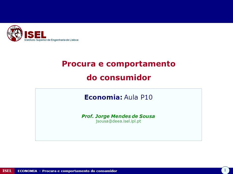 Procura e comportamento Prof. Jorge Mendes de Sousa