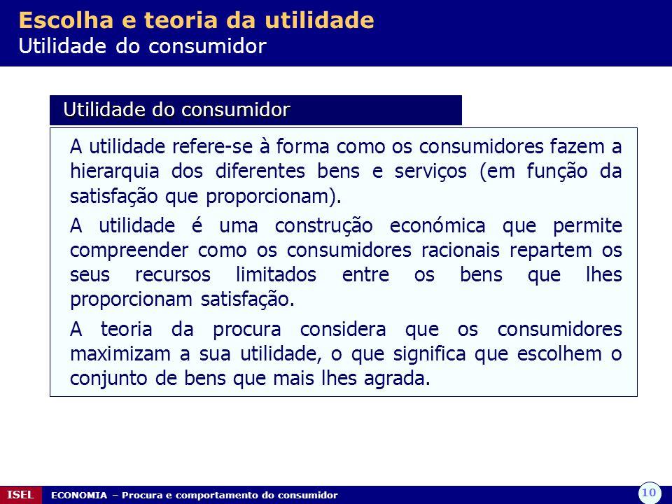 Escolha e teoria da utilidade Utilidade do consumidor