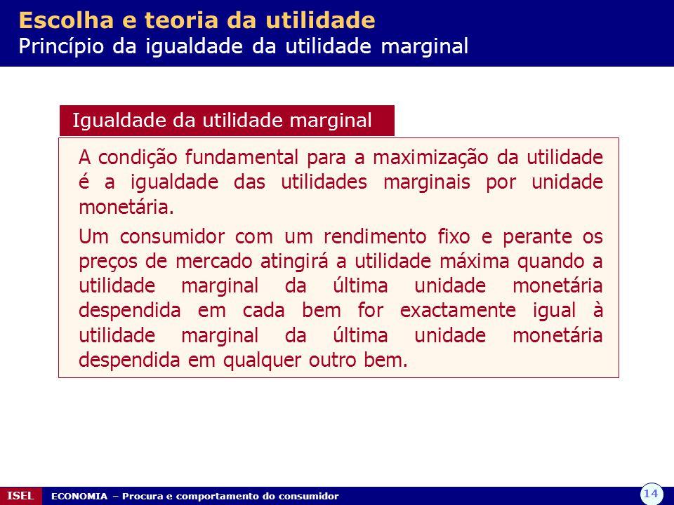 Escolha e teoria da utilidade Princípio da igualdade da utilidade marginal