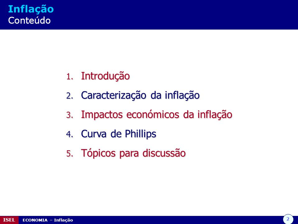 Caracterização da inflação Impactos económicos da inflação