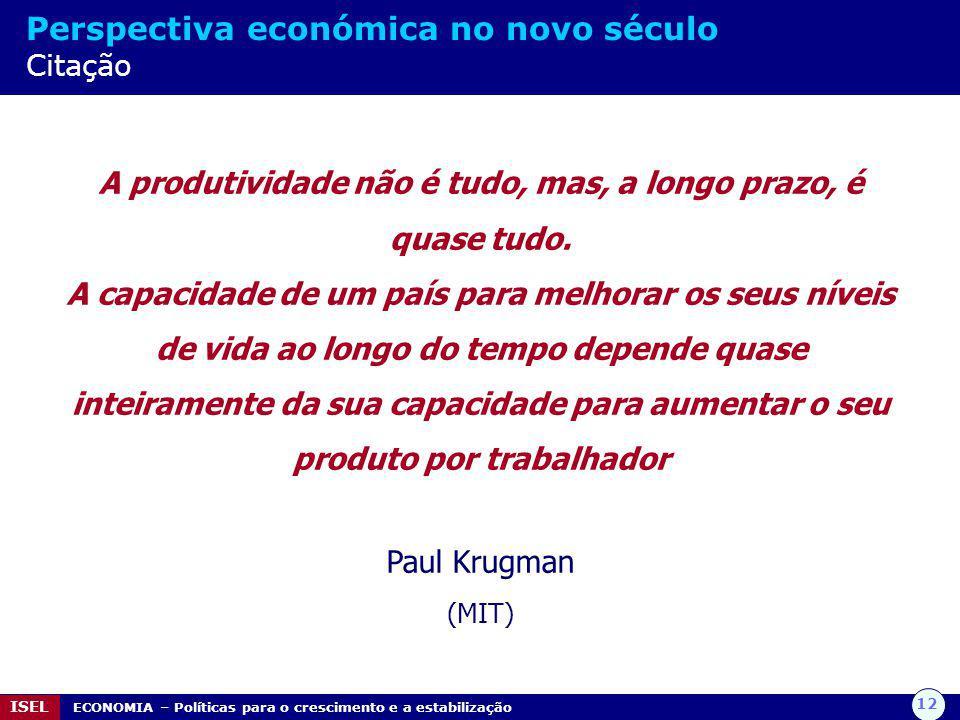 A produtividade não é tudo, mas, a longo prazo, é quase tudo.