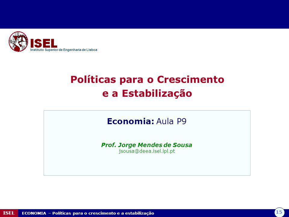 Políticas para o Crescimento Prof. Jorge Mendes de Sousa