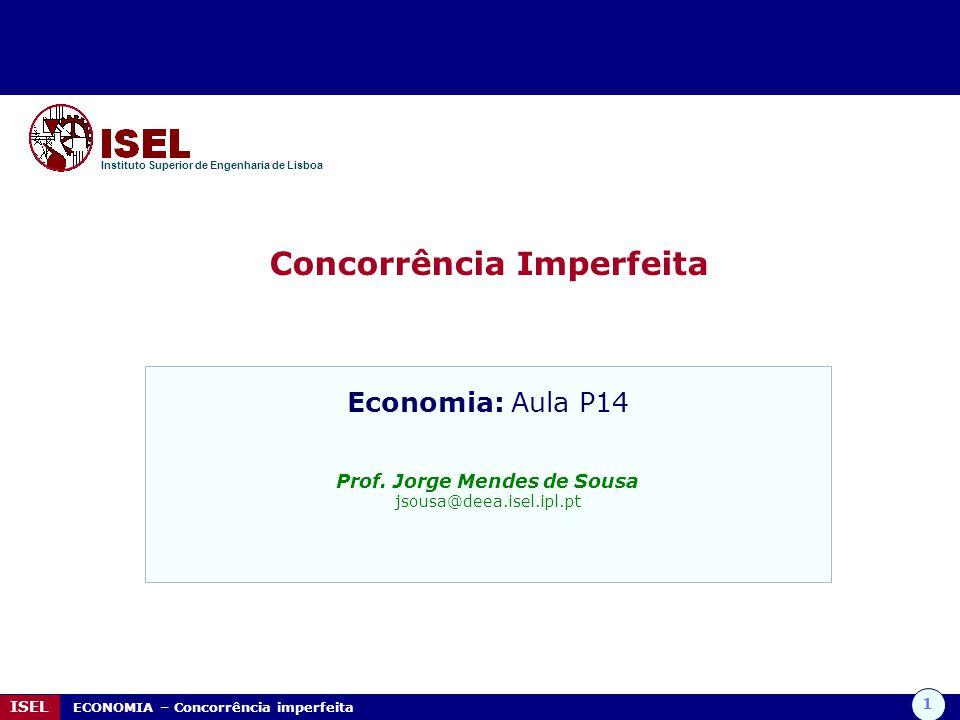 Concorrência Imperfeita Prof. Jorge Mendes de Sousa
