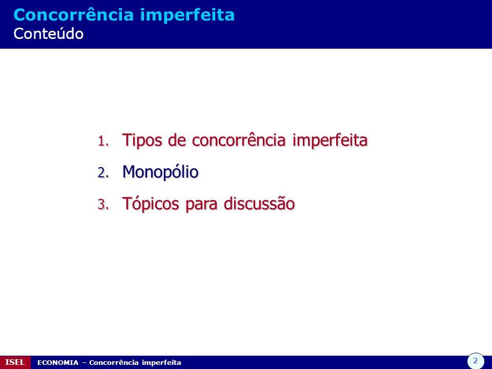 Tipos de concorrência imperfeita Monopólio Tópicos para discussão