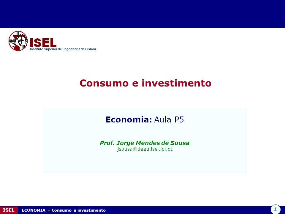 Consumo e investimento Prof. Jorge Mendes de Sousa