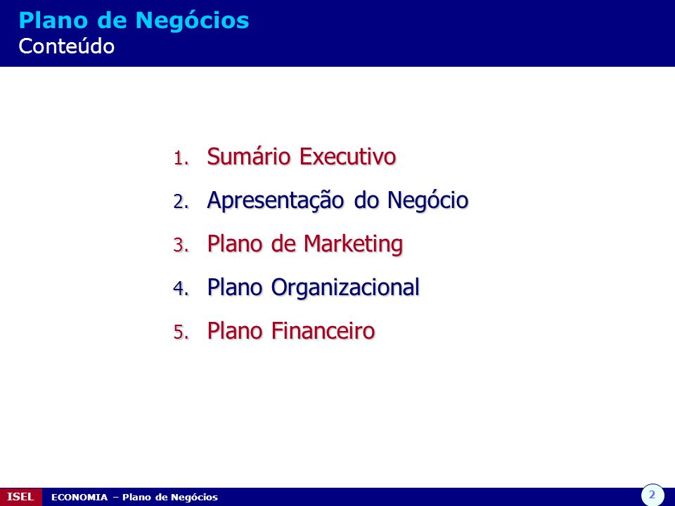 Apresentação do Negócio Plano de Marketing Plano Organizacional
