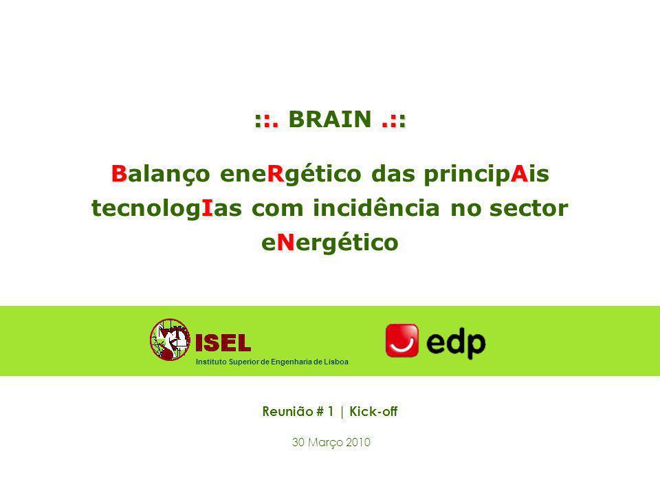 ::. BRAIN .:: Balanço eneRgético das principAis tecnologIas com incidência no sector eNergético. Instituto Superior de Engenharia de Lisboa.
