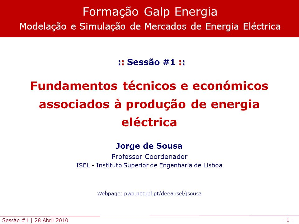 Formação Galp Energia Modelação e Simulação de Mercados de Energia Eléctrica