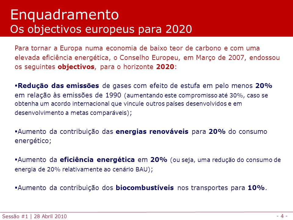 Enquadramento Os objectivos europeus para 2020
