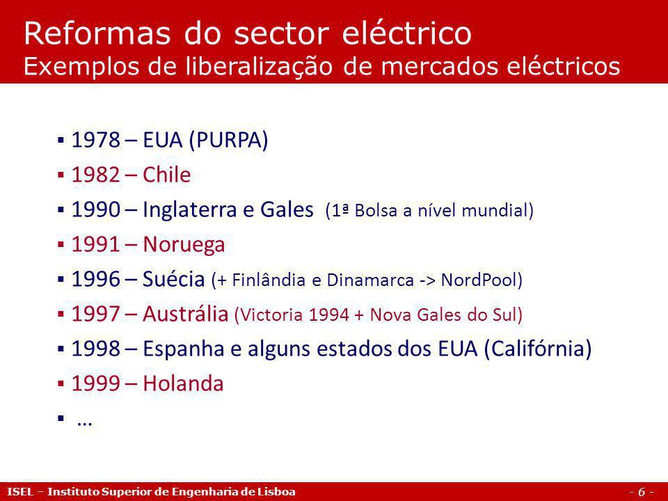Reformas do sector eléctrico Exemplos de liberalização de mercados eléctricos