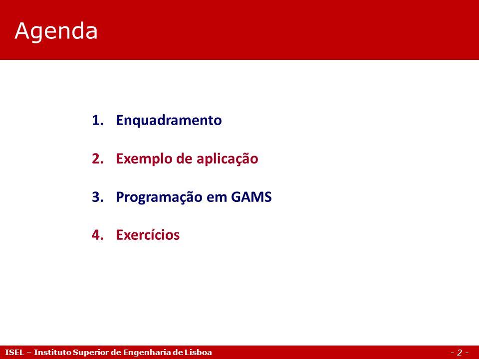 Agenda Enquadramento Exemplo de aplicação Programação em GAMS
