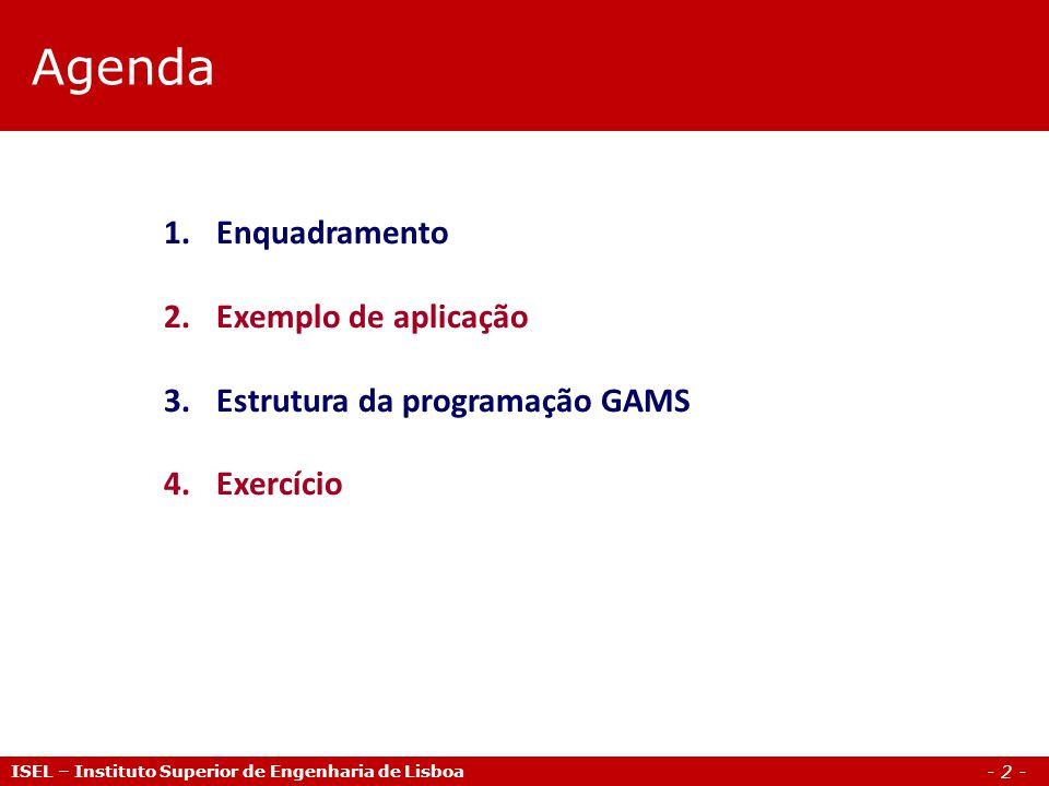 Agenda Enquadramento Exemplo de aplicação