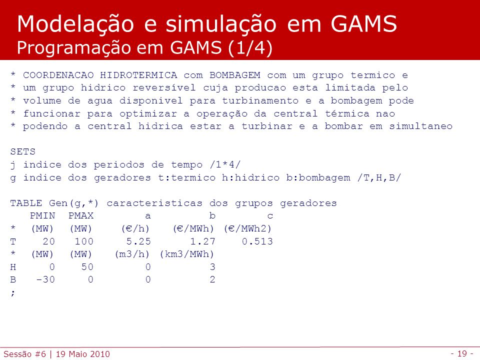 Modelação e simulação em GAMS Programação em GAMS (1/4)