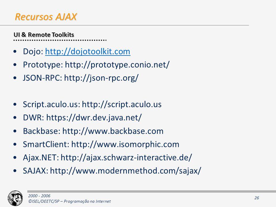 Recursos AJAX Dojo: http://dojotoolkit.com