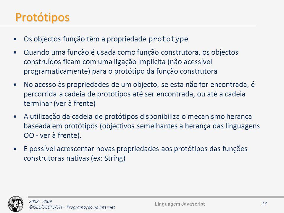 Protótipos Os objectos função têm a propriedade prototype