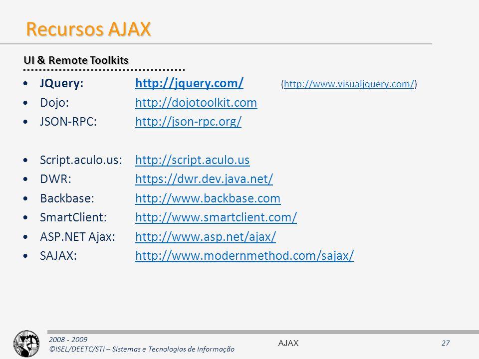 Recursos AJAX UI & Remote Toolkits. JQuery: http://jquery.com/ (http://www.visualjquery.com/)