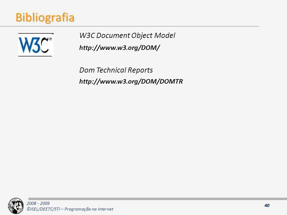 Bibliografia http://www.w3.org/DOM/ http://www.w3.org/DOM/DOMTR