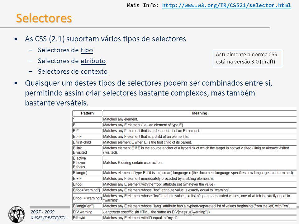Selectores As CSS (2.1) suportam vários tipos de selectores