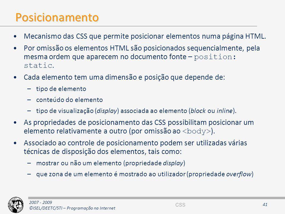 Posicionamento Mecanismo das CSS que permite posicionar elementos numa página HTML.