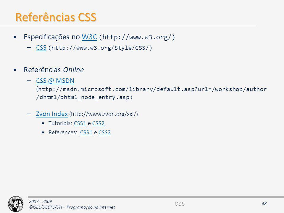 Referências CSS Especificações no W3C (http://www.w3.org/)