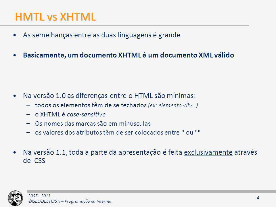 HMTL vs XHTML As semelhanças entre as duas linguagens é grande